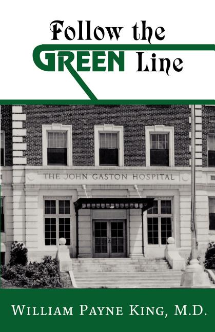 Follow the Green Line. M. D. William Payne King