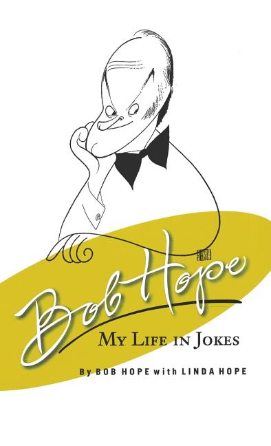 Bob Hope: My Life In Jokes. Bob Hope, Linda Hope