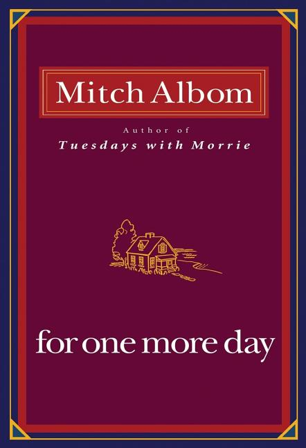 For One More Day. Mitch Albom