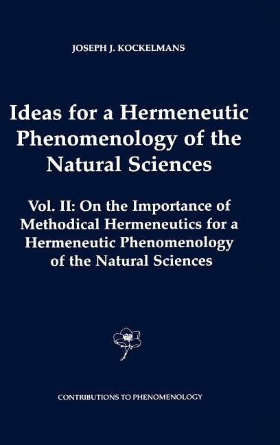Ideas for a Hermeneutic Phenomenology of the Natural Sciences: Volume II: On the Importance of...
