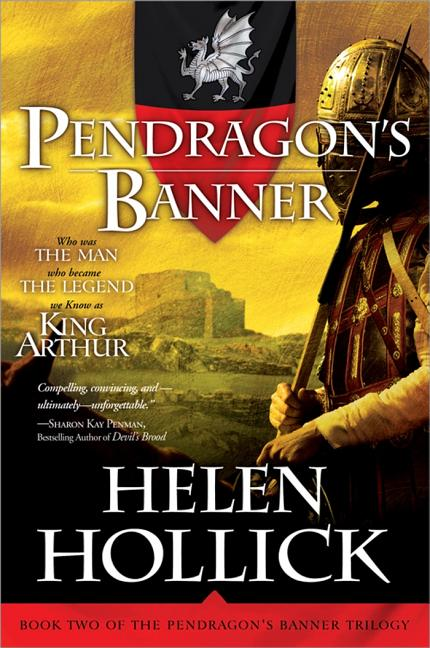 Pendragon's Banner: Book Two of the Pendragon's Banner Trilogy. Helen Hollick