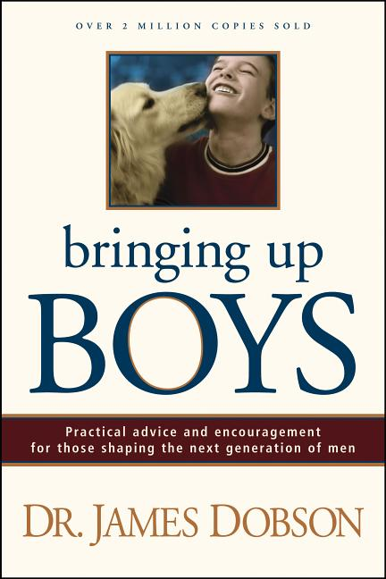 Bringing Up Boys. James C. Dobson