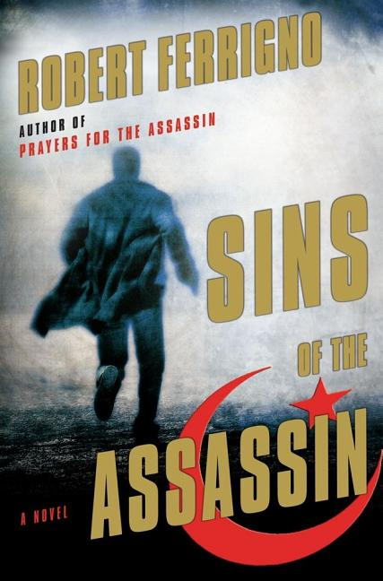 Sins of the Assassin: A Novel. Robert Ferrigno