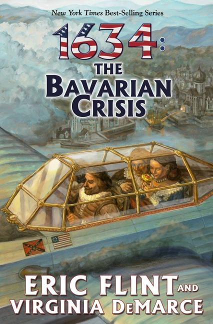 1634: The Bavarian Crisis (The Ring of Fire). Eric Flint, Virginia DeMarce