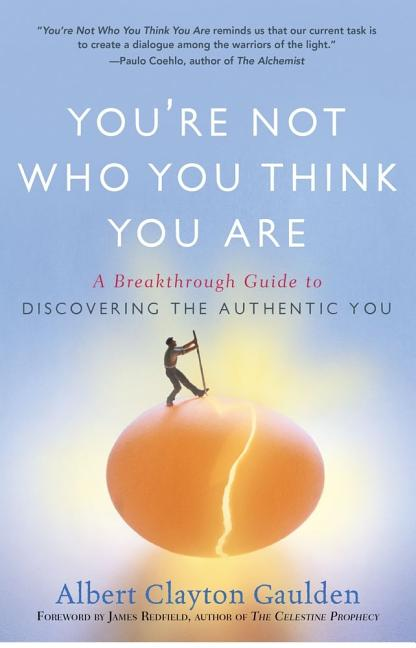 You're Not Who You Think You Are: A Breakthrough Guide to Discovering the Authentic You. Albert...