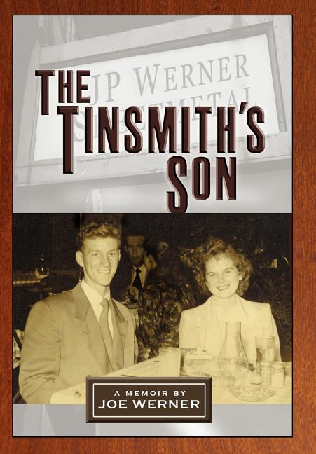 The Tinsmith's Son [SIGNED]. Joe Werner.