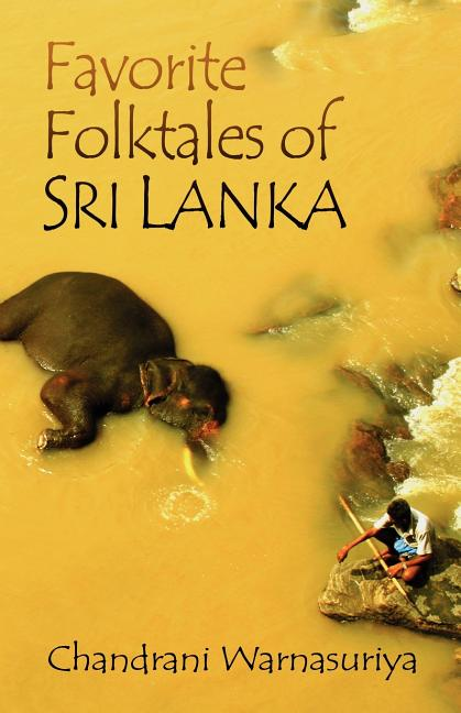 Favorite Folktales Of Sri Lanka [Signed]. Chandrani Warnasuriya
