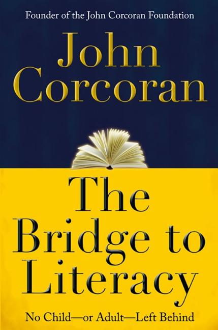 The Bridge to Literacy: No Child--or Adult--Left Behind. John Corcoran