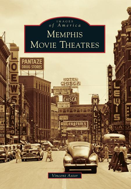 Memphis Movie Theatres (Images of America). Vincent Astor