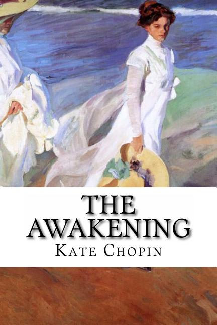The Awakening. Kate Chopin