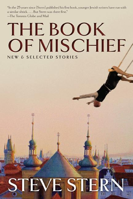 The Book of Mischief: New and Selected Stories. Steve Stern