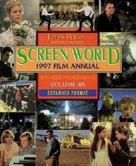 Screen World:1997 Film Annual: Volume 48 Expanded Format. John Willis, Barry Monush
