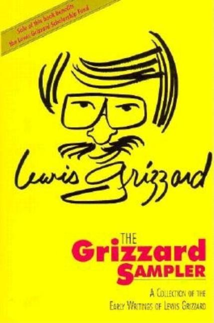 The Grizzard Sampler: A Collection of the Early Writings of Lewis Grizzard. Lewis Grizzard