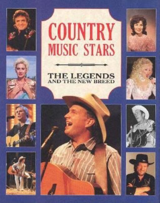 Country Music Stars: The Legends and the New Breed. Michael McCall, Janet Williams Dave Hoekstra