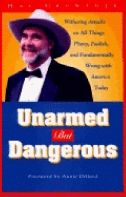 Unarmed but Dangerous: A Withering Attack on All Things Phony, Foolish, and Fundamentally Wrong With America Today [SIGNED]. Hal Crowther.