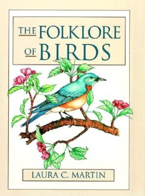 Folklore of Birds. Laura Martin
