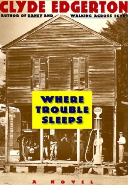 Where Trouble Sleeps [SIGNED]. Clyde Edgerton