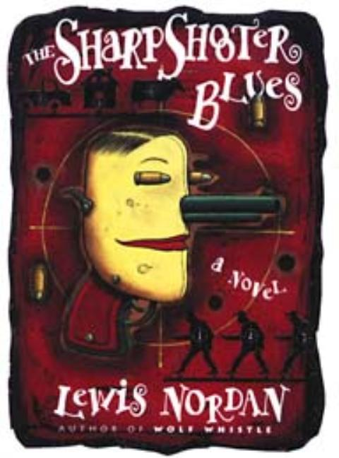 The Sharpshooter Blues [SIGNED]. Lewis Nordan