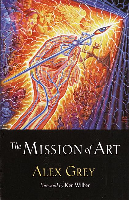 The Mission of Art. Alex Grey
