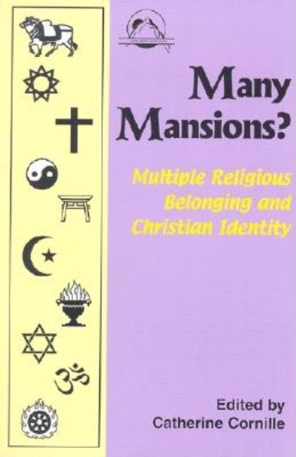 Many Mansions?: Multiple Religious Belonging and Christian Identity (Faith Meets Faith