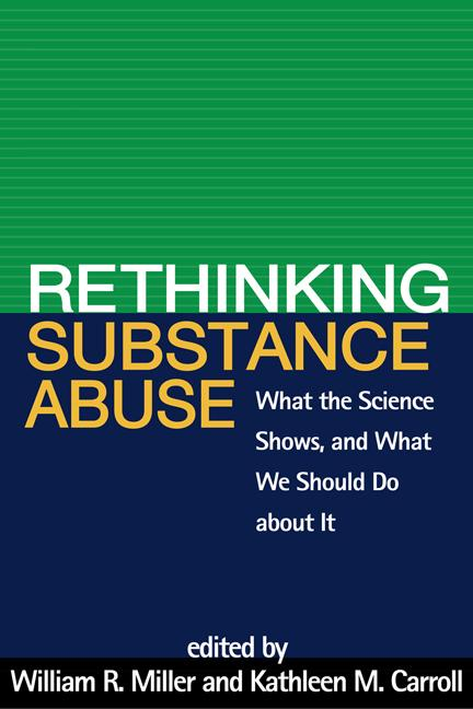 Rethinking Substance Abuse: What the Science Shows, and What We Should Do about It. William R....