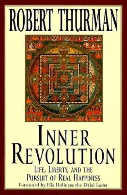 Inner Revolution: Life, Liberty, and the Pursuit of Real Happiness [SIGNED]. Robert Thurman
