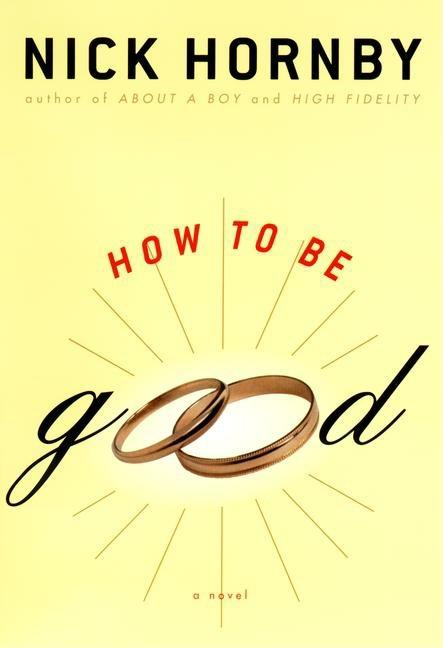 How To Be Good. Nick Hornby