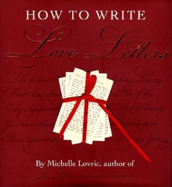 How to Write Love Letters. Michelle Lovric