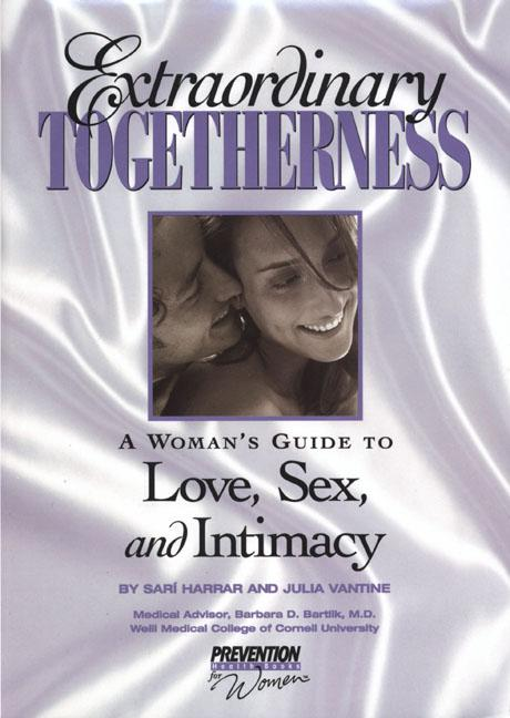 Extraordinary Togetherness: A Woman's Guide to Love, Sex and Intimacy. Sari Harraar, Prevention Magazine, Julia VanTine.