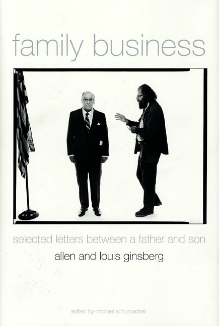 Family Business: Two Lives in Letters and Poetry. Allen Ginsberg, Louis Ginsberg