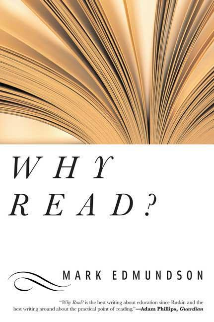 Why Read? Mark Edmundson