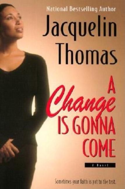A Change is Gonna Come: A Novel. Jacquelin Thomas