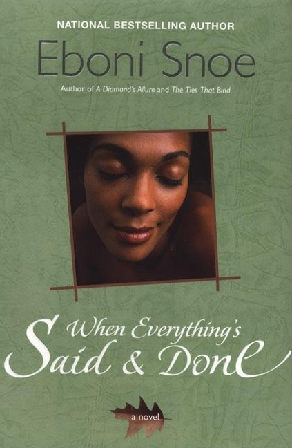 When Everything's Said And Done. Eboni Snoe.