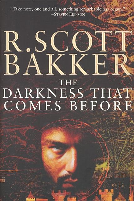 The Darkness That Comes Before (Prince Of Nothing). R. Scott Bakker