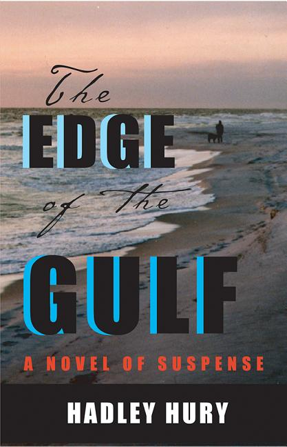 Edge of the Gulf, The. Hadley Hury