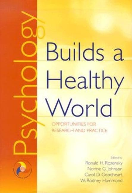 Psychology Builds a Healthy World: Opportunities for Research and Practice