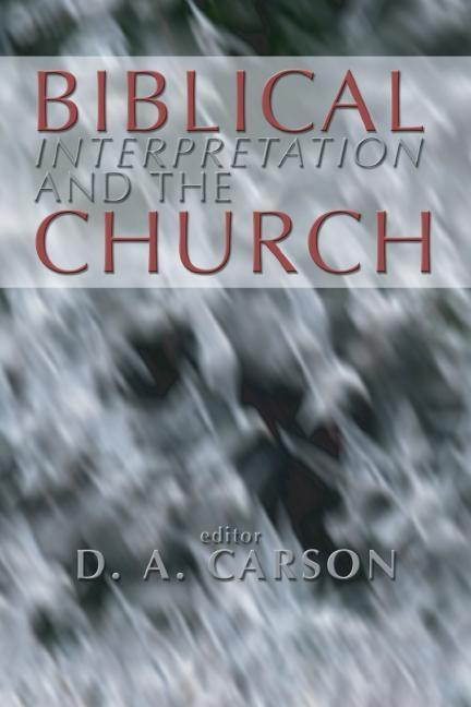 Biblical Interpretation and the Church: The Problem of Contextualization