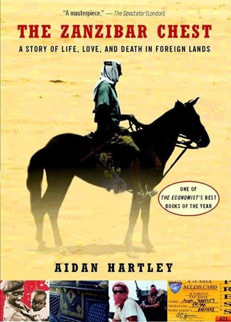 The Zanzibar Chest: A Story Of Life, Love, And Death In Foreign Lands. Aidan Hartley.