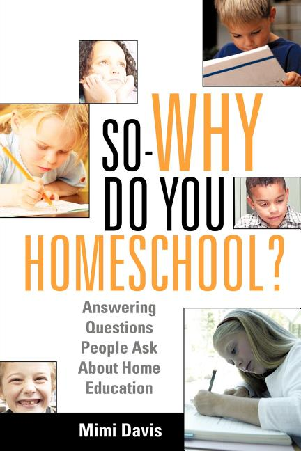 So - Why Do You Homeschool? Mimi Davis