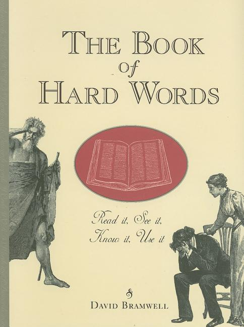 The Book of Hard Words: Read It,Know It, Use It. David Bramwell.