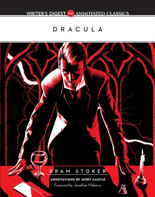 Dracula: Writer's Digest Annotated Classics. Bram Stoker, Mort Castle.