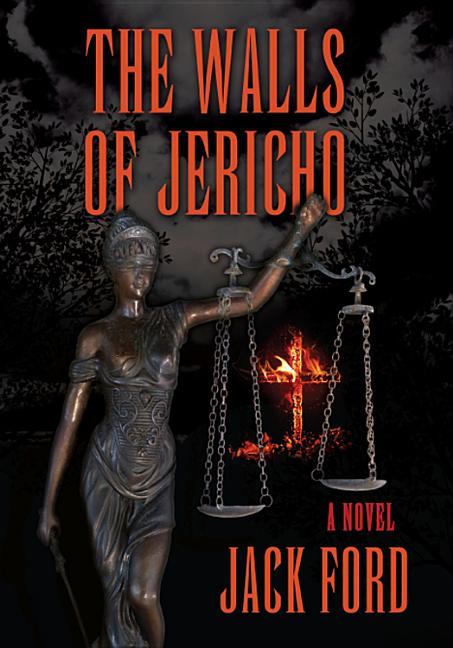 The Walls of Jericho: A Novel. Jack Ford