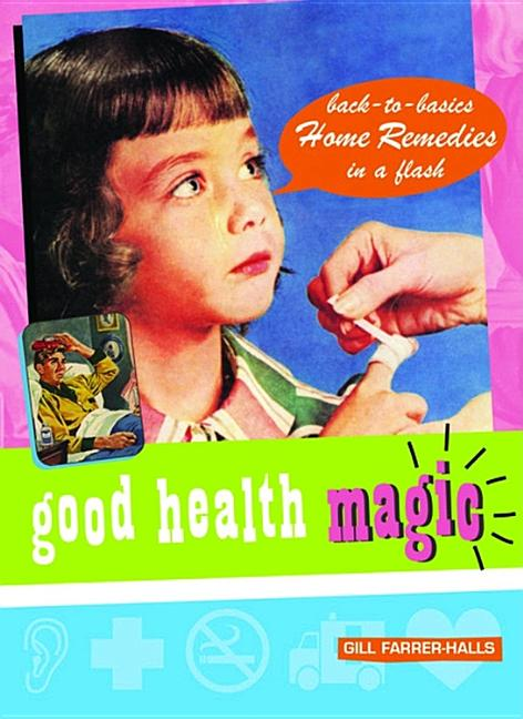 Good Health Magic (Good Magic). Gill Farrer-Halls