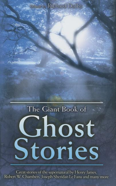 The Giant Book of Ghost Stories. Richard Dalby.