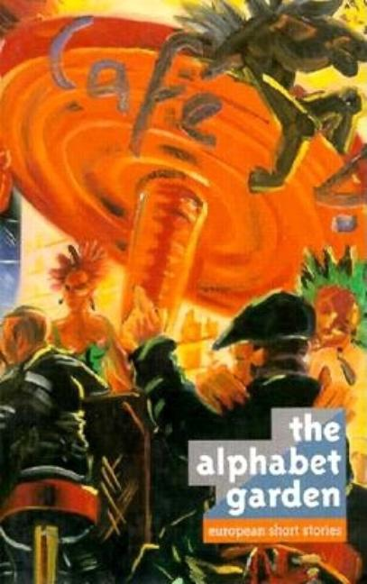 The Alphabet Garden: European Short Stories