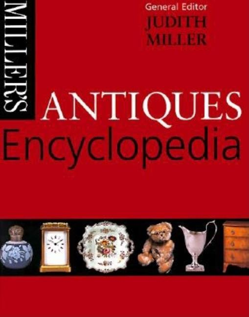 Miller's: Antiques Encyclopedia. Judith Miller