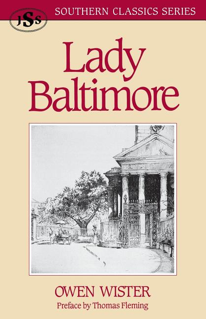 Lady Baltimore (Southern Classics Series). Owen Wister