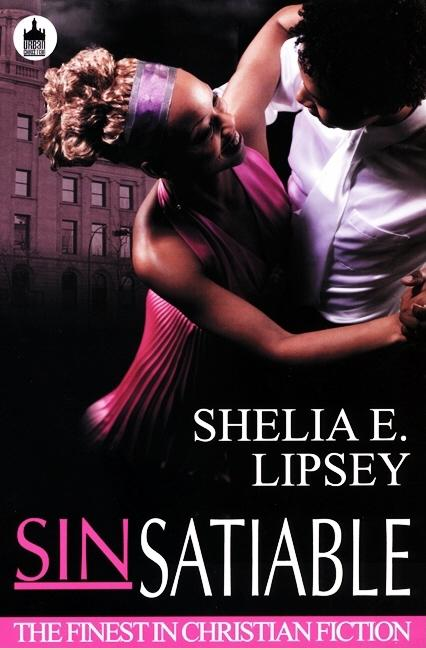 Sinsatiable (Urban Christian). Shelia E. Lipsey