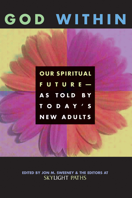 God Within: Our Spiritual Future--As Told by Today's New Adults