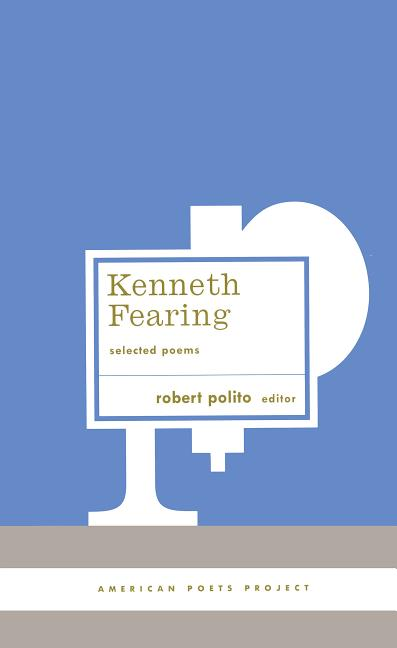 Selected Poems. Kenneth Fearing.
